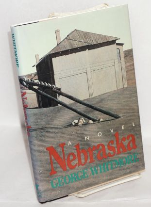 Nebraska; a novel. George Whitmore.