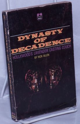 Dynasty of Decadence: Hollywood's lavender casting couch. Nick Allen