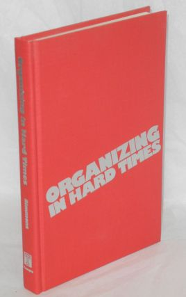 Organizing in hard times; labor and neighborhoods in Hartford. Louise B. Simmons