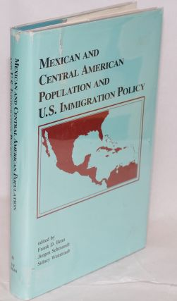 Mexican and Central American population and U.S. immigration policy. Frank D. Bean, Jurgen...