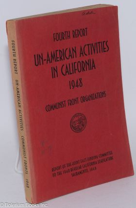Fourth report of the Senate Fact-Finding Committee on Un-American Activities 1948. Communist...