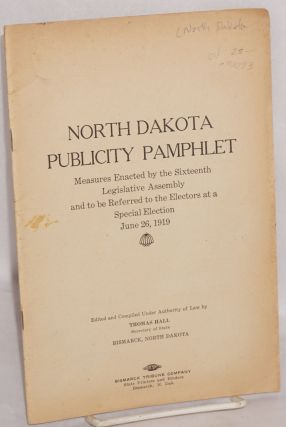 North Dakota publicity pamphlet: Measures enacted by the Sixteenth Legislative Assembly and to be...