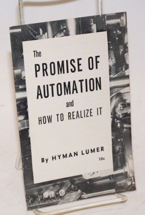 The promise of automation and how to realize it. Hyman Lumer