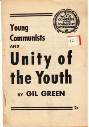 Young Communists and unity of the youth. Speech delivered at the Seventh World Congress of the Communist International