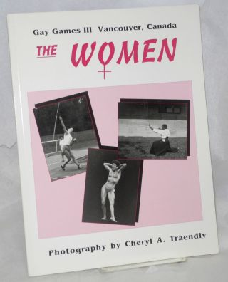 The Women: Gay Games III, Vancouver, Canada, celebration '90. Cheryl A. Traendly, photographer