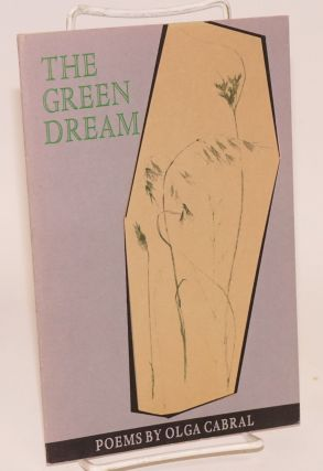 The green dream; poems. Olga Cabral, Grambs Miller.