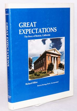 Great expectations; the story of Benicia, California. Richard Dillon
