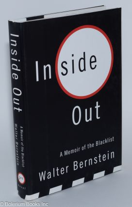Inside out; a memoir of the blacklist. Walter Bernstein