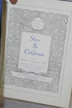 Slavs in California; an historical, social, and economic survey of Slavic progress in California since their arrival