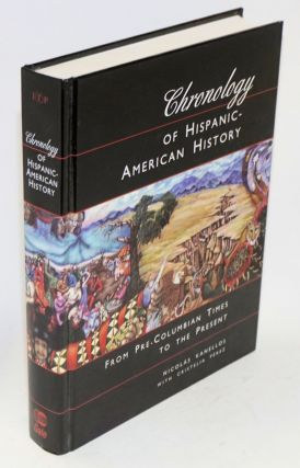 Chronology of Hispanic-American history; from pre-Columbian times to the present. Nicolás...