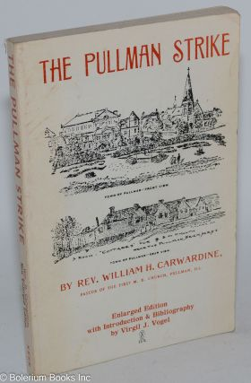 The Pullman strike. Enlarged edition with introduction & bibliography by Virgil J. Vogel. William...