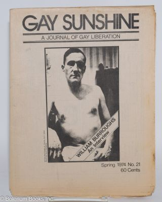Gay Sunshine; a newspaper of gay liberation, #21 Spring 1974: William Burroughs interview....