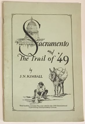 Sacramento and the Trail of '49. J. N. Kimball