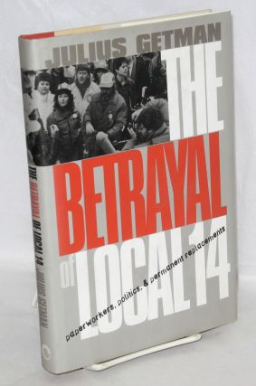 The betrayal of Local 14. Julius Getman