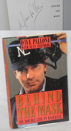 Behind the mask; my double life in baseball. Dave Pallone, Alan Steinberg