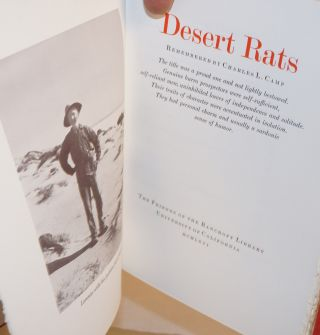 Desert Rats, remembered by Charles L. Camp; the title was a proud one and not lightly bestowed. Genuine burro prospectors were self-sufficient, self-reliant men; uninhibited lovers of independence and solitude. Their traits of character were accentuated in isolation. They had personal charm and usually a sardonic sense of humor