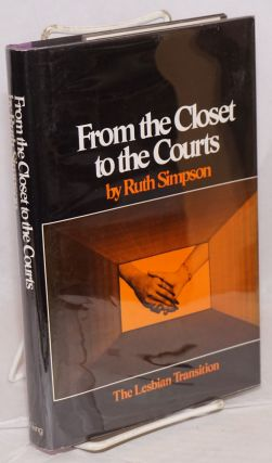 From the Closet to the Courts: the lesbian transition. Ruth Simpson