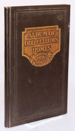 Album of Odd Fellows Homes. Twelfth Revised DeLuxe Edition. Ida F. of Hiawatha Rebekah Lodge No....
