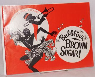 Bubbling brown sugar! A musical revue, Harlem 1910-1940