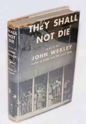 They shall not die; a play. John Wexley