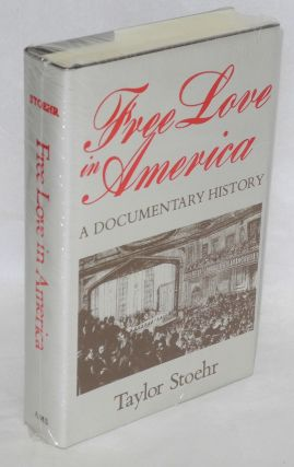 Free love in America; a documentary history. Taylor Stoehr, ed