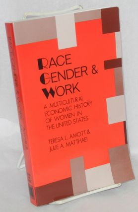 Race, gender, and work. A multicultural economic history of women in the United States. Teresa L....