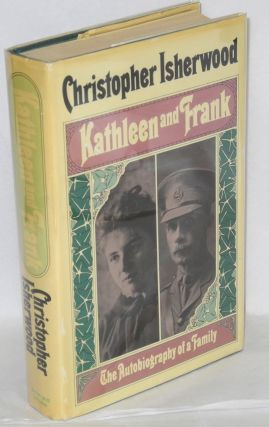 Kathleen and Frank: the autobiography of a family. Christopher Isherwood