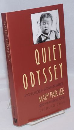 Quiet odyssey; a pioneer Korean woman in America, edited with an introduction by Sucheng Chan....