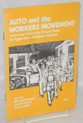 Auto and the workers movement; learning from the proud past to fight for a brighter future....