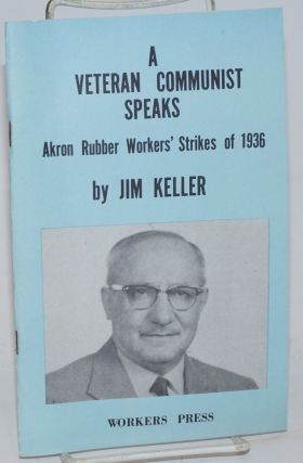 A veteran Communist speaks. With a preface by the Political Bureau of the Communist Labor Party...