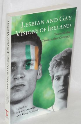 Lesbians and gay visions of Ireland: toward the twenty-first century. Íde O'Carroll, Eoin...