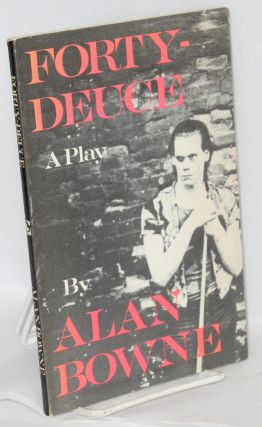 Forty-deuce; a play. Alan Bowne.
