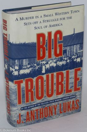 Big trouble; a murder in a small western town sets off a struggle for the soul of America. J....