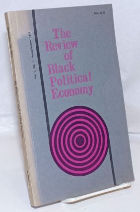 The review of black political economy, vol. 1, no. 1 - spring/summer 1970