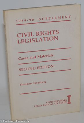 Civil rights legislation; cases and materials. Theodore Eisenberg
