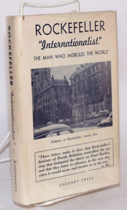 "Rockefeller ""internationalist"" The man who misrules the world. With a note on ""education"" by..."
