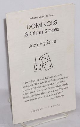 Dominoes & other stories: selected excerpts Prepublication brochure. Jack Agüeros
