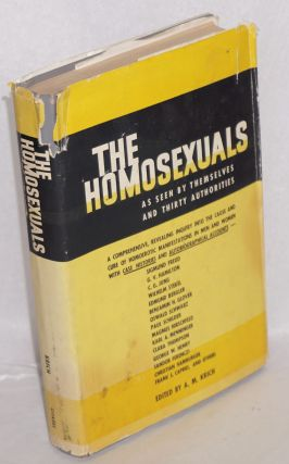 The homosexuals as seen by themselves and thirty authorities. A. M. Krich, Wilhelm Steckel Jane...
