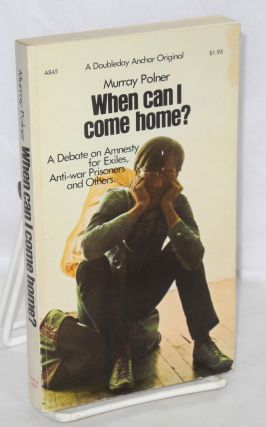 When can I come home? A debate on amnesty for exiles, antiwar prisoners and others. Murray...