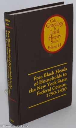 Free black heads of households in the New York state federal census, 1790-1830. Alice Eichholz, James M. Rose.