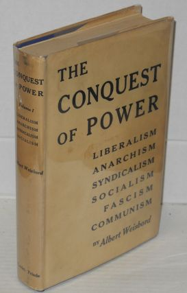 The conquest of power; liberalism, anarchism, syndicalism, socialism, fascism and communism.