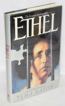 Ethel; the fictional autobiography. A novel of Ethel Rosenberg. Tema Nason