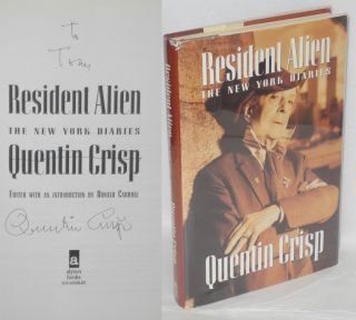 Resident Alien: the New York diaries [signed]. Quentin Crisp, edited, Donald Carroll