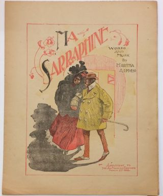 Ma Sarraphine; supplement to the San Francisco Examiner, March 27, 1898. Martha Aspden, words and...