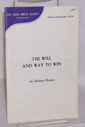 The will and way to win. Delmar Dennis