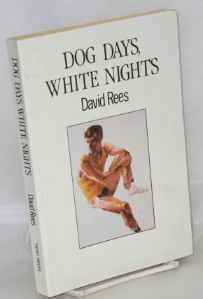 Dog days, white night; half a travel book. David Rees
