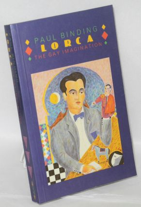 Lorca: the gay imagination. Paul Binding