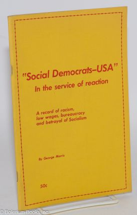 Social Democrats -- USA In the service of reaction. A record of racism, low wages, bureaucracy...