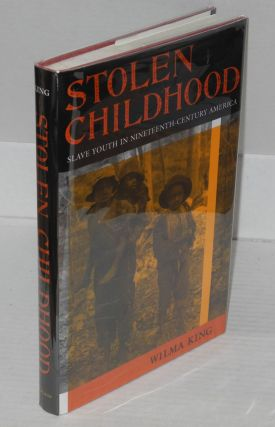 Stolen childhood; slave youth in nineteenth-century America