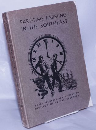 Part-time farming in the Southeast by R.H. Allen, L.S. Cottrell, Jr., W.W. Troxell, Harriet L....